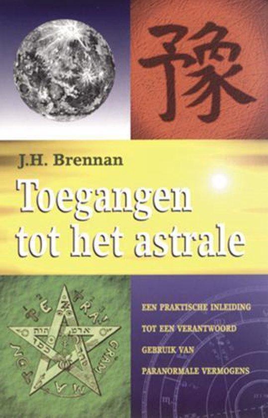 TOEGANGEN TOT HET ASTRALE - J.H. Brennan | Fthsonline.com