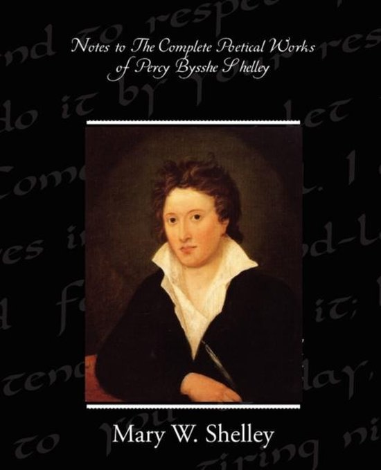 Notes to the Complete Poetical Works of Percy Bysshe Shelley