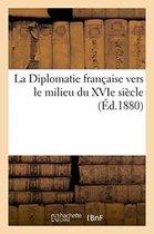 La Diplomatie francaise vers le milieu du 16e siecle, correspondance