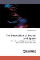 The Perception of Sound and Space