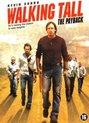 Walking Tall-Payback