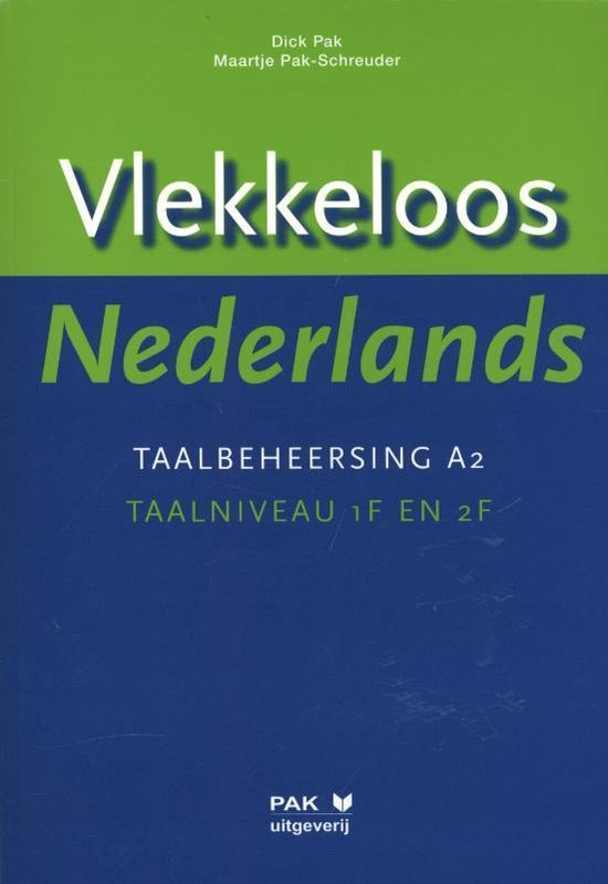 Vlekkeloos Nederlands Taalbeheersing A2 taalniveau 1F en 2F - Dick Pak |