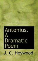 Antonius. a Dramatic Poem