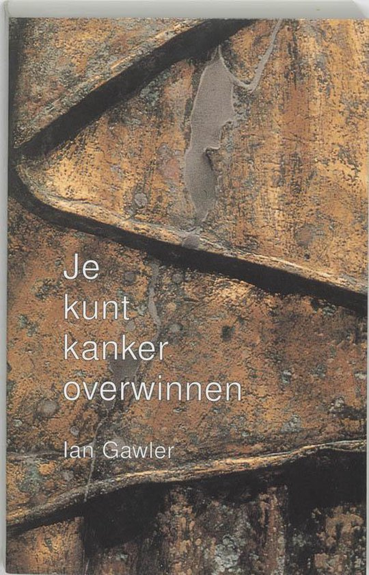 Je Kunt Kanker Overwinnen - I. Gawler |