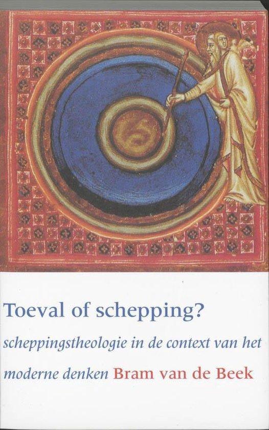 Toeval Of Schepping? - A. van de Beek |