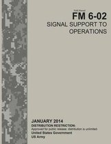 Field Manual FM 6-02 Signal Support to Operations January 2014