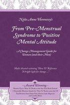 From Pre-Menstrual Syndrome (PMS) to Positive Mental Attitude (PMA)