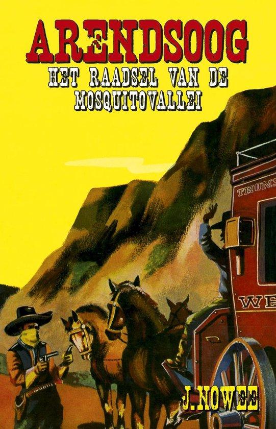 Boek cover Arendsoog 3 -   Het raadsel van de Mosquitovallei van Jan Nowee (Paperback)