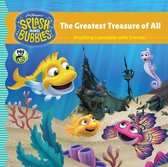 Splash and Bubbles: The Greatest Treasure of All