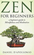 Zen For Beginners a beginners guide to Mindfulness and Meditation methods to relieve anxiety