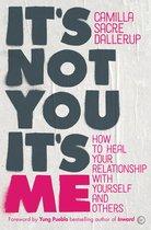 It's Not You, It's Me