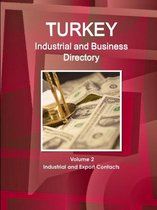 Turkey Industrial and Business Directory Volume 2 Industrial and Export Contacts