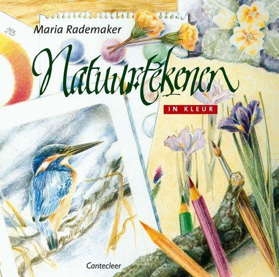 Natuurtekenen In Kleur - Maria Rademaker |