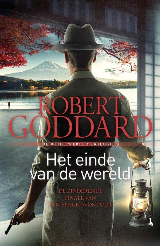 Wijde wereld trilogie 3 - Het einde van de wereld - Robert Goddard  