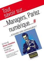 Tout savoir sur... Managers, Parlez numérique...