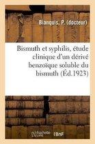 Bismuth Et Syphilis, Etude Clinique d'Un Derive Benzoique Soluble Du Bismuth
