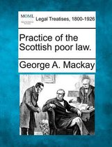 Practice of the Scottish Poor Law.
