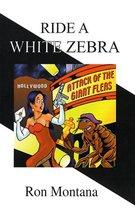 Ride A White Zebra
