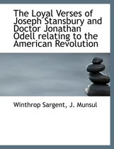 The Loyal Verses of Joseph Stansbury and Doctor Jonathan Odell Relating to the American Revolution