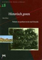 Historisch groen. Tuinen en parken in de stad Utrecht