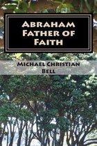 Boek cover Abraham - Father of Faith van Michael Christian Bell