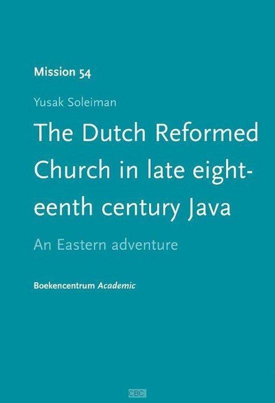 Mission 54 - The Dutch reformed church in late eighteenth century java - Yusak Soleiman  