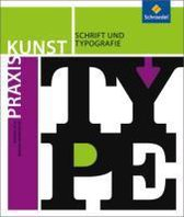 Praxis Kunst. Schrift und Typografie