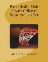 Basketball's Half Court Offense from the 1-4 Set