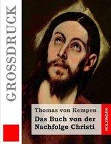 Das Buch Von Der Nachfolge Christi (Gro druck)