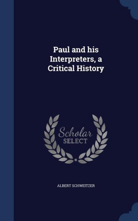 Paul and His Interpreters, a Critical History