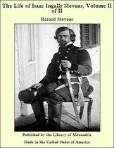 The Life of Isaac Ingalls Stevens, Volume II of II