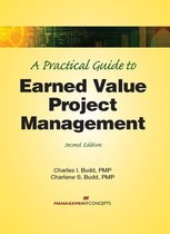 A Practical Guide to Earned Value Project Management