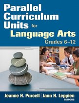 Parallel Curriculum Units for Language Arts, Grades 6-12