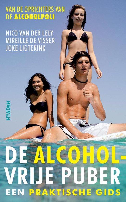De alcoholvrije puber - Mireille de Visser  