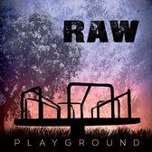 Raw - Playground