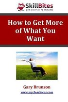 How to Get More of What You Want