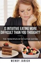 Is Intuitive Eating More Difficult Than You Thought
