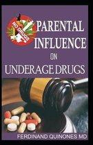 Parental Influence on Underage Drugs