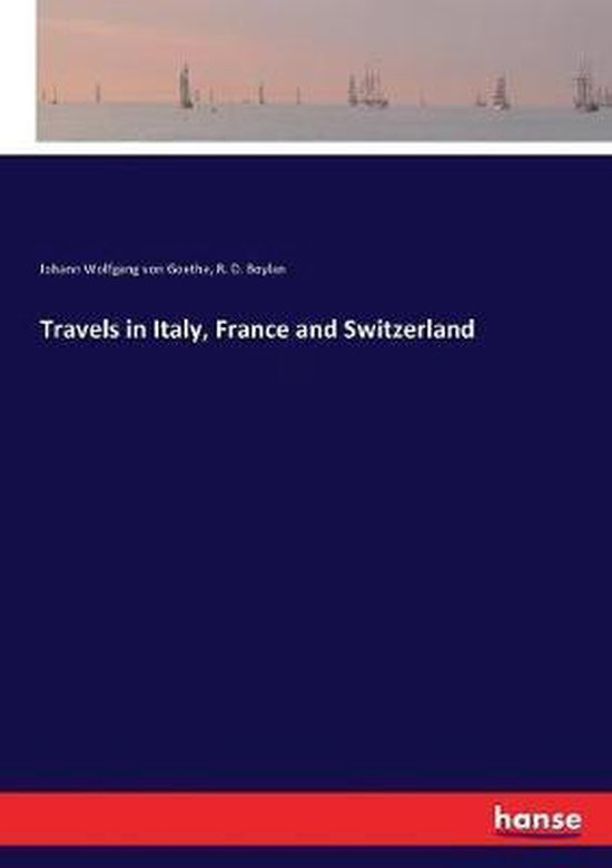 Travels in Italy, France and Switzerland