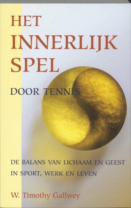 Het innerlijk spel door tennis - W.T. Gallwey  