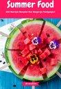 Summer Food - 600 Heerlijke Recepten Voor Hongerige Feestgangers