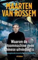 Boek cover Waarom de stoommachine geen Chinese uitvinding is. Hoe het Westen zo welvarend kon worden van Maarten van Rossem