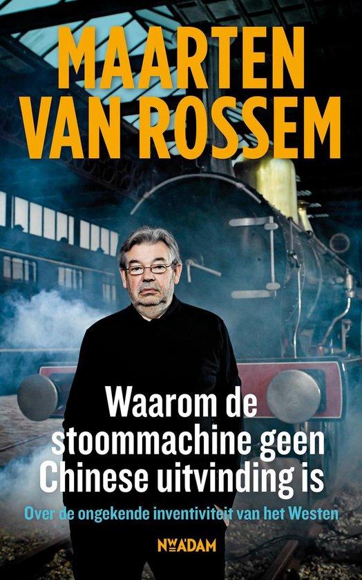 Boek cover Waarom de stoommachine geen Chinese uitvinding is. Hoe het Westen zo welvarend kon worden van Maarten van Rossem (Paperback)