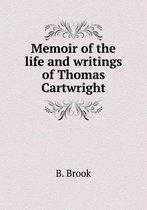 Memoir of the Life and Writings of Thomas Cartwright