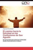 El Camino Hacia La Felicidad En Las Confesiones de San Agustin