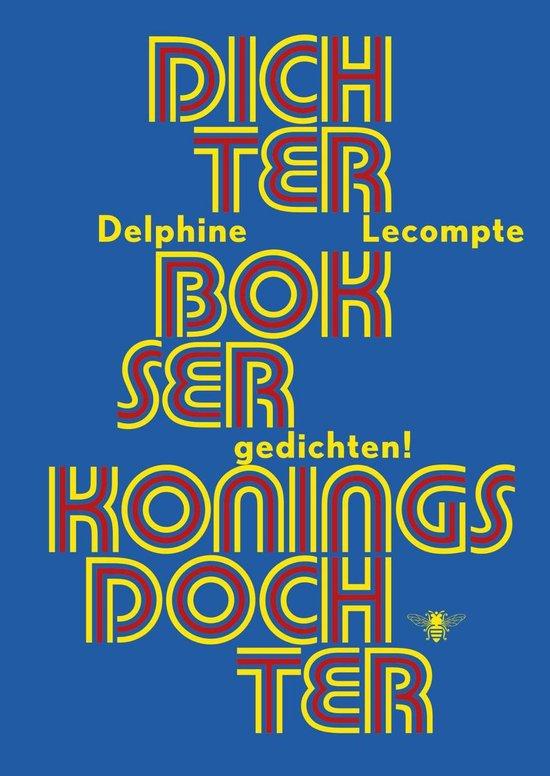 Dichter, bokser, koningsdochter - Delphine Lecompte | Fthsonline.com