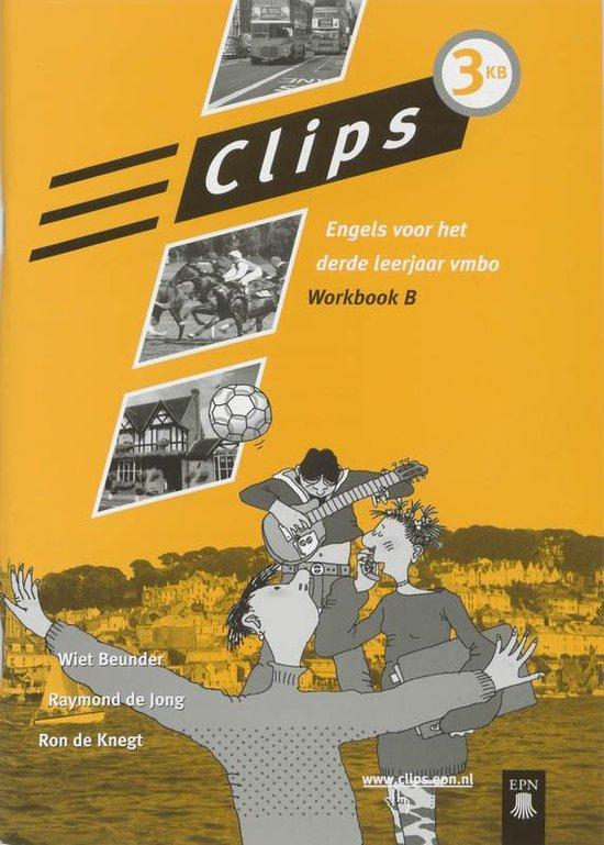 Clips / 3 vmbo-kb / deel Werkboek B - W. Beunder pdf epub