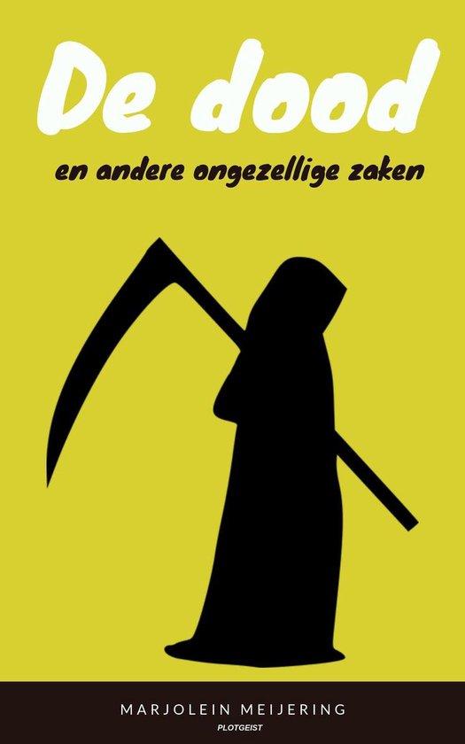 De dood en andere ongezellige zaken - Marjolein Meijering |