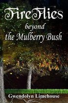 Fireflies Beyond the Mulberry Bush