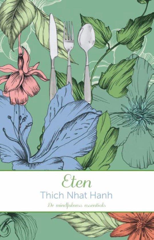 De mindfulness essentials - Eten - Thich Nhat Hanh |